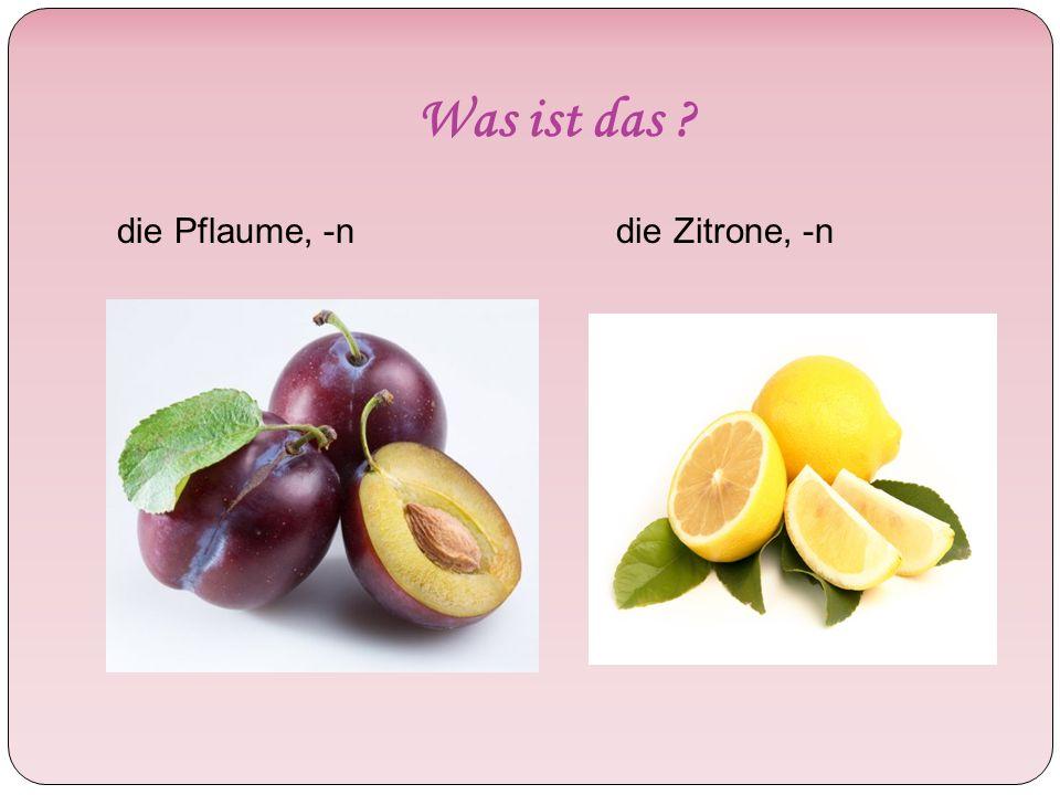 Was ist das ? die Ananas, -se die Orange, -n die Mandarine,-n