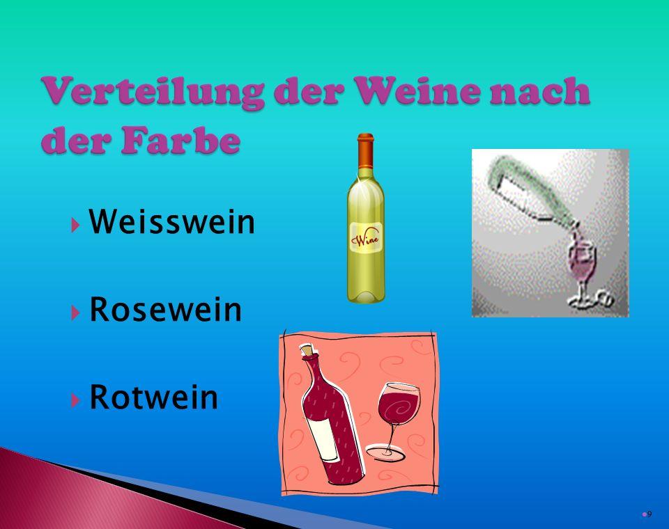  Weisswein  Rosewein  Rotwein 9