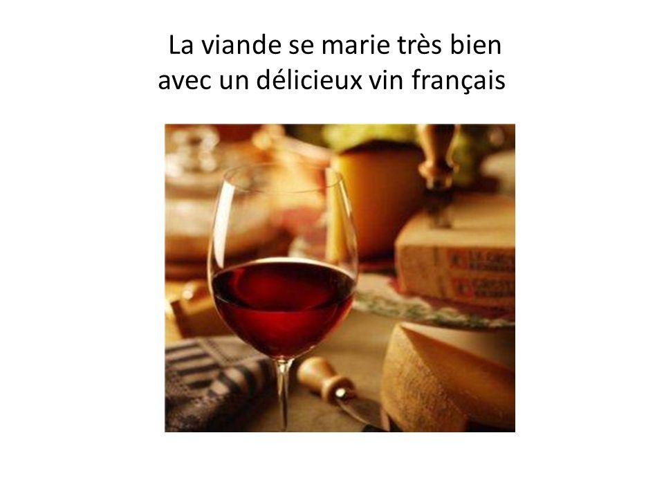 La viande se marie très bien avec un délicieux vin français