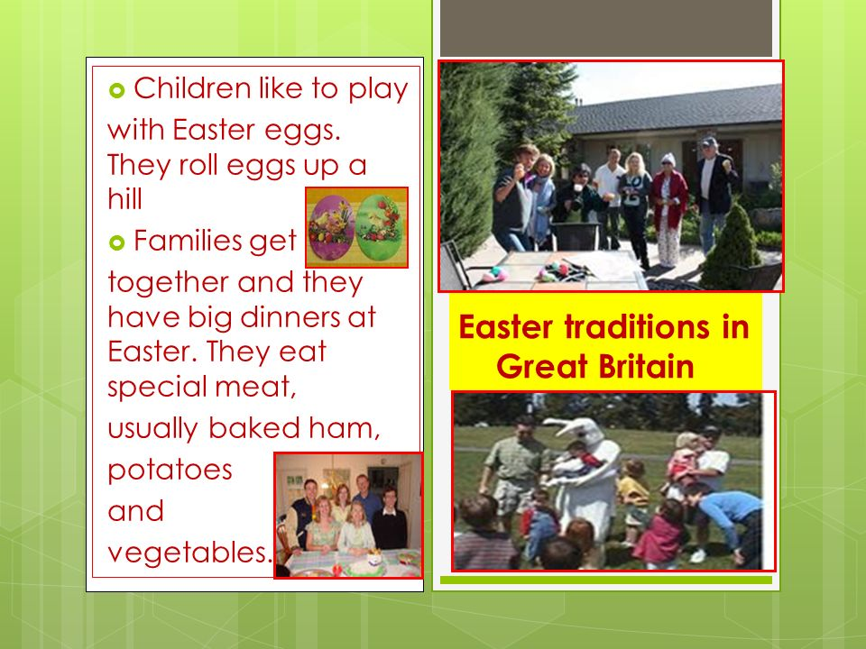 Easter traditions in Great Britain  Children like to play with Easter eggs.