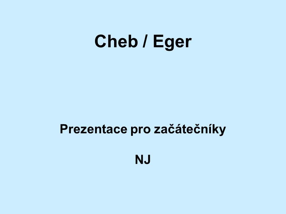 in Westböhmen an der Grenze mit Deutschland am Fluss Ohře (an der Eger)  über 32 000 Einwohner die Stadt – alt, historisch 1061 – die erste Notiz von Cheb viele Touristen Cheb / Eger