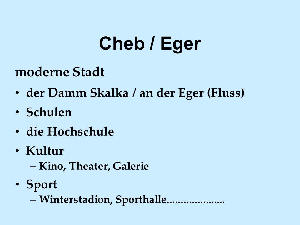 moderne Stadt der Damm Skalka / an der Eger (Fluss)  Schulen die Hochschule Kultur – Kino, Theater, Galerie Sport – Winterstadion, Sporthalle.....................