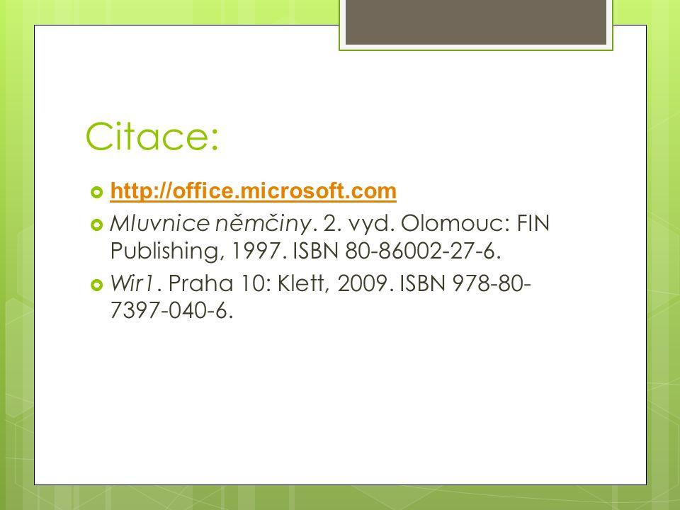 Citace:  http://office.microsoft.com http://office.microsoft.com  Mluvnice němčiny.