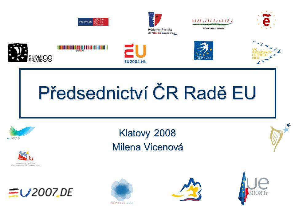 Předsednictví ČR Radě EU Klatovy 2008 Milena Vicenová