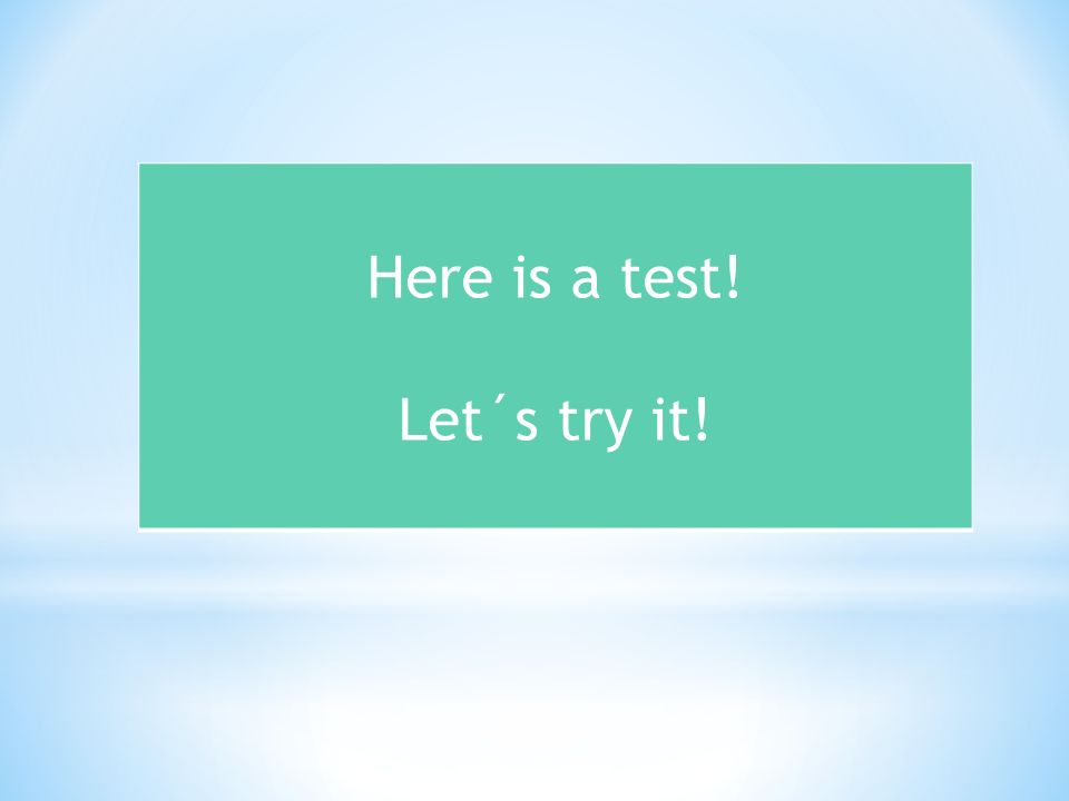 Here is a test! Let´s try it!