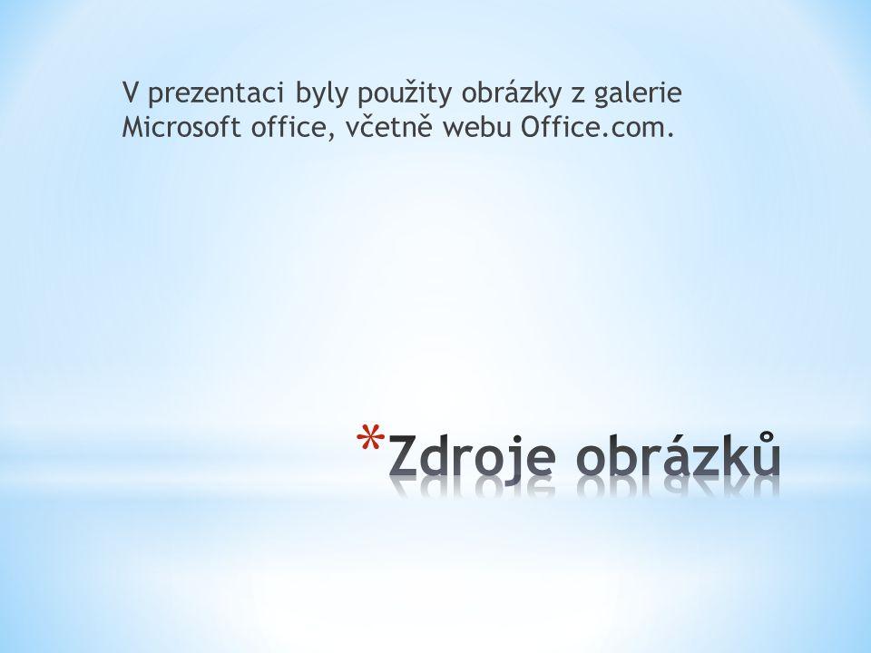 V prezentaci byly použity obrázky z galerie Microsoft office, včetně webu Office.com.