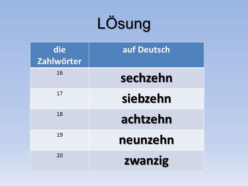 LÖsung die Zahlwörter auf Deutsch 16sechzehn 17siebzehn 18achtzehn 19neunzehn 20zwanzig