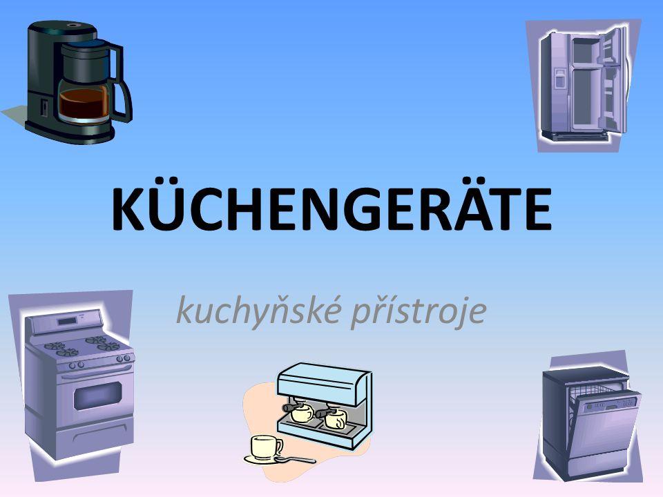 KÜCHENGERÄTE kuchyňské přístroje