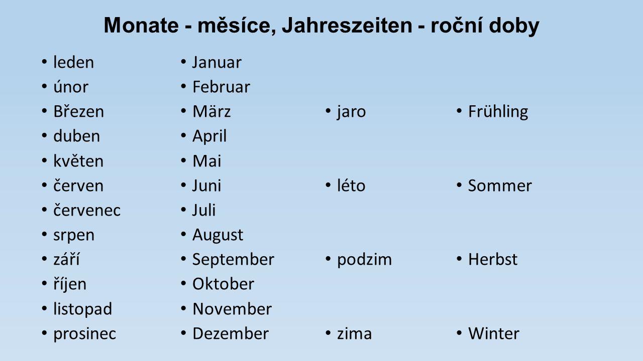Monate - měsíce, Jahreszeiten - roční doby Januar Februar März April Mai Juni Juli August September Oktober November Dezember leden únor Březen duben