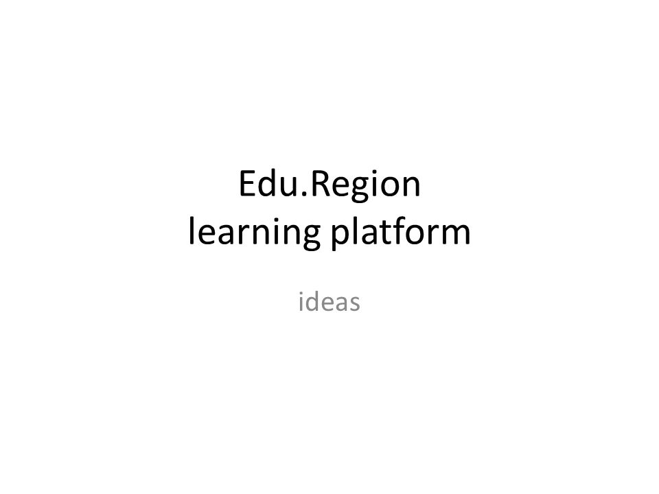 Edu.Region learning platform ideas