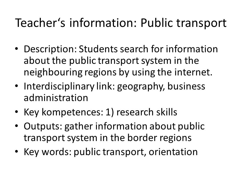 Teacher's information: Public transport Description: Students search for information about the public transport system in the neighbouring regions by