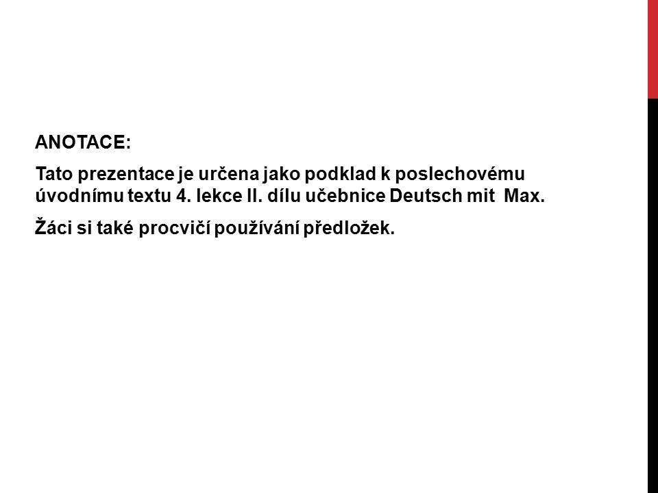 ANOTACE: Tato prezentace je určena jako podklad k poslechovému úvodnímu textu 4.