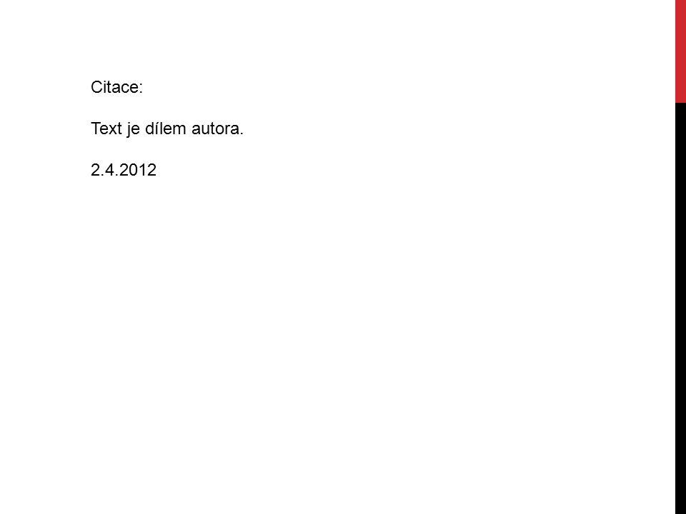 Citace: Text je dílem autora. 2.4.2012