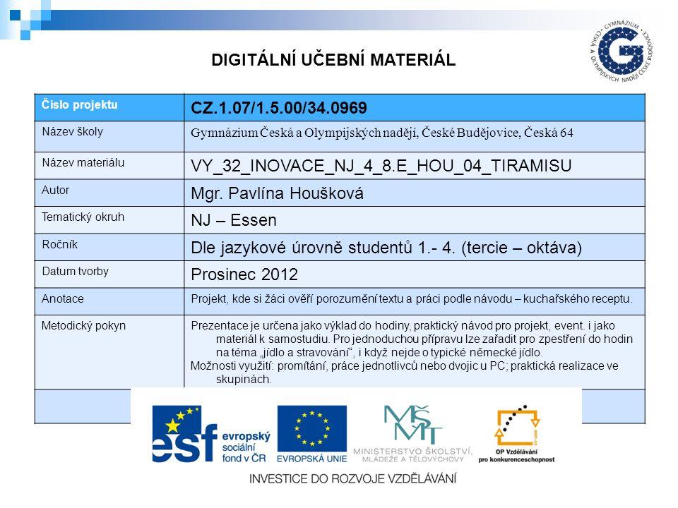 Zdroje: http://www.kidsweb.de/ http://de.wikipedia.org/wiki/Tiramisu