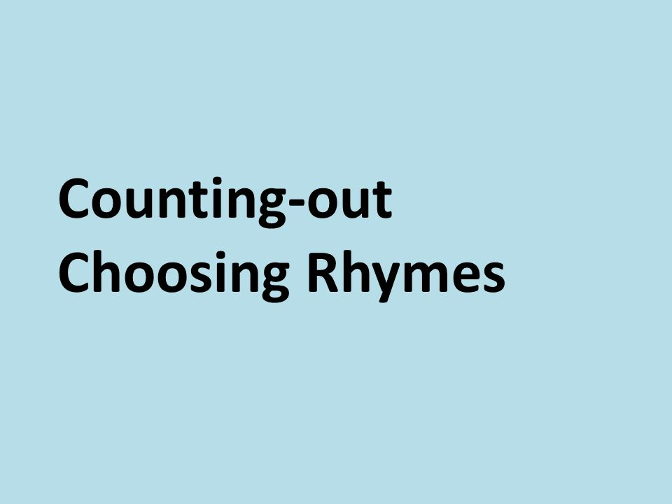 Counting-out Choosing Rhymes