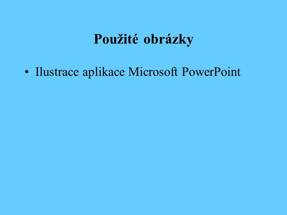 Použité obrázky Ilustrace aplikace Microsoft PowerPoint