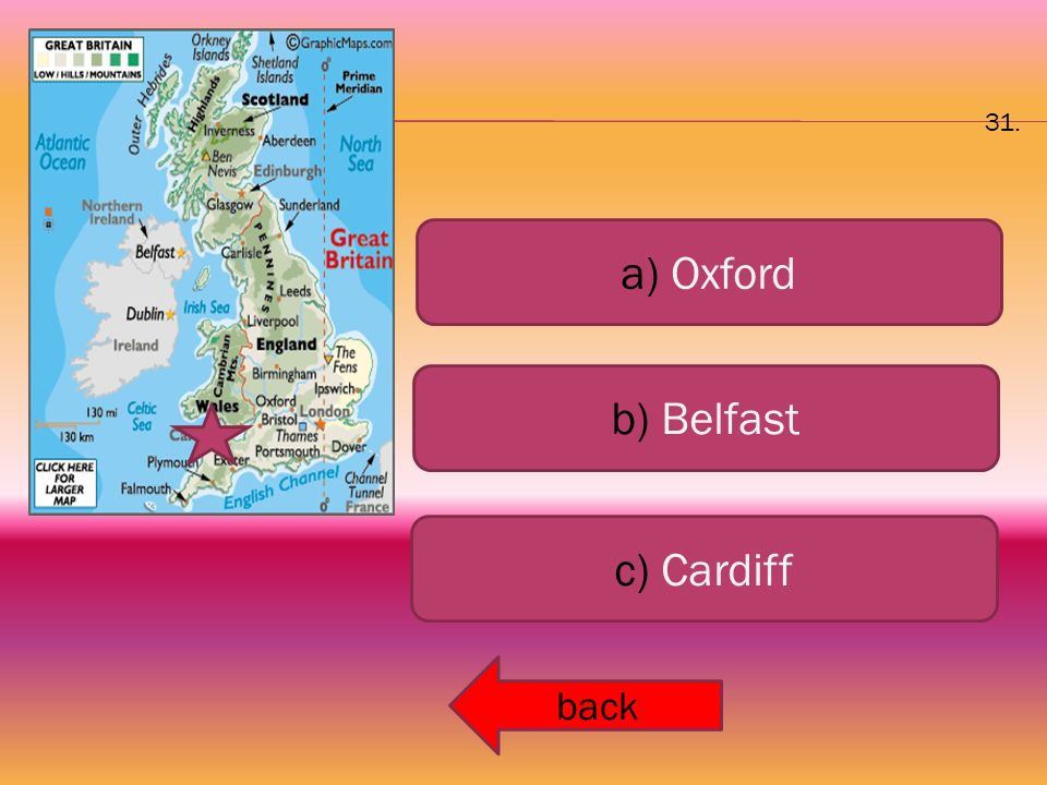 a) Oxford b) Belfast c) Cardiff back 31.