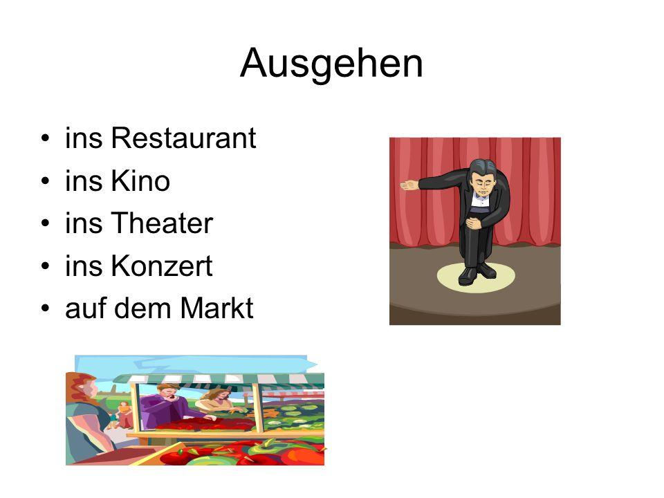 Ausgehen ins Restaurant ins Kino ins Theater ins Konzert auf dem Markt