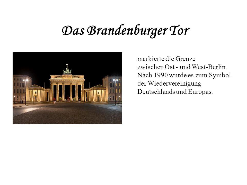 Das Brandenburger Tor markierte die Grenze zwischen Ost - und West-Berlin.