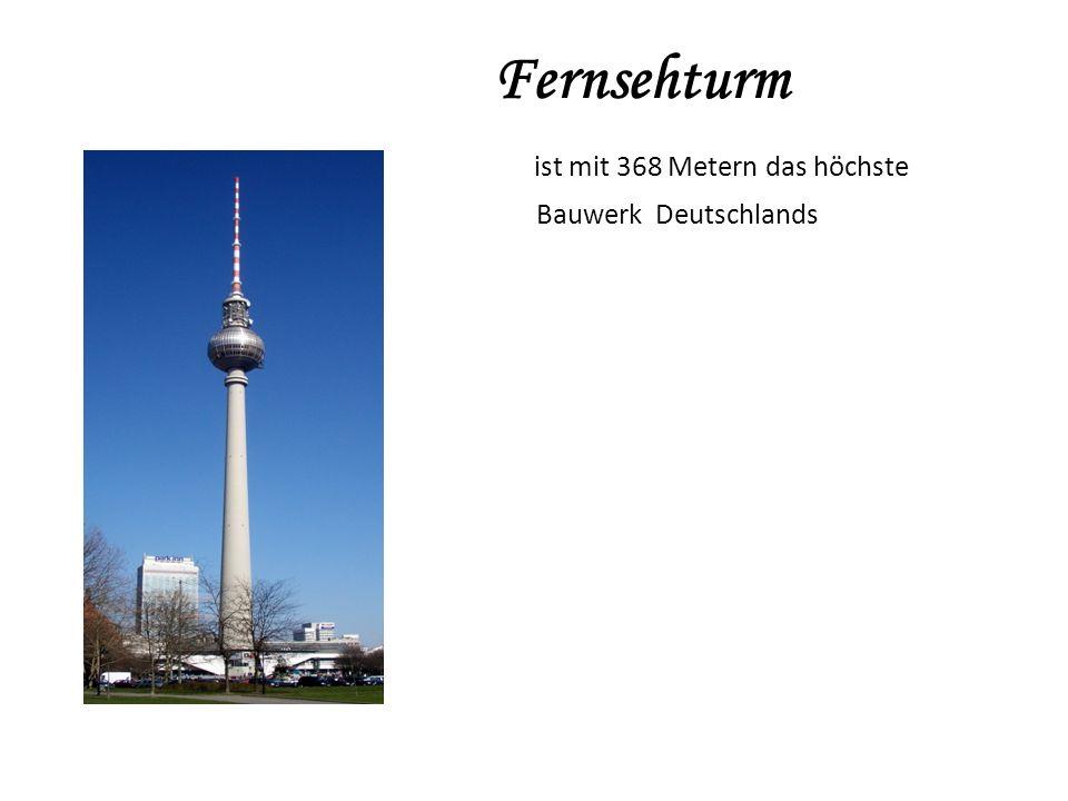 Fernsehturm ist mit 368 Metern das höchste Bauwerk Deutschlands