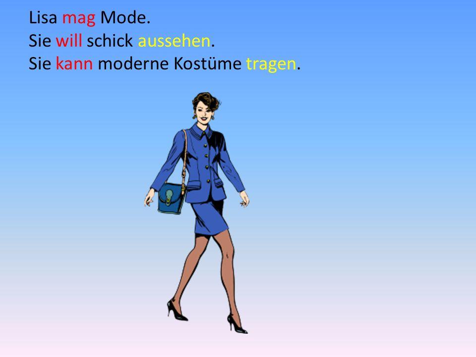 Lisa mag Mode. Sie will schick aussehen. Sie kann moderne Kostüme tragen.