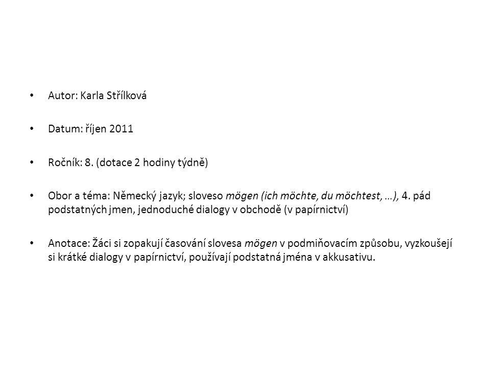 Autor: Karla Střílková Datum: říjen 2011 Ročník: 8.