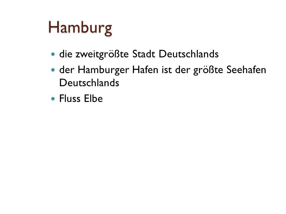 Hamburg die zweitgrößte Stadt Deutschlands der Hamburger Hafen ist der größte Seehafen Deutschlands Fluss Elbe