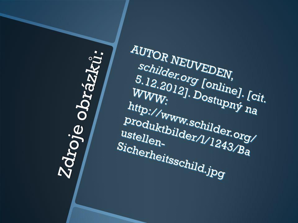 Zdroje obrázk ů : AUTOR NEUVEDEN, schilder.org [online]. [cit. 5.12.2012]. Dostupný na WWW: http://www.schilder.org/ produktbilder/l/1243/Ba ustellen-