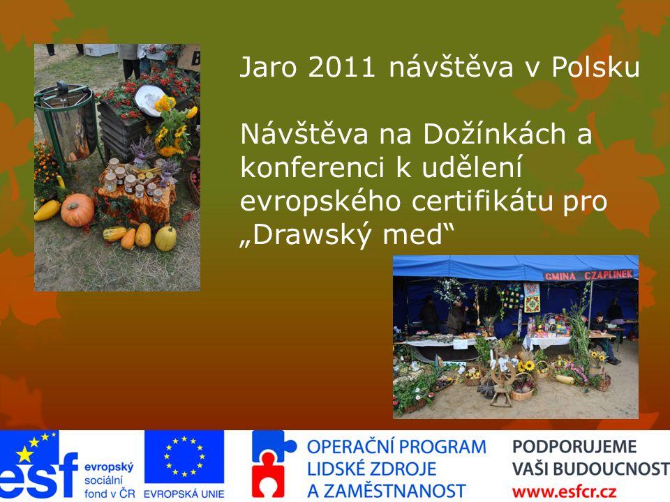 """Jaro 2011 návštěva v Polsku Návštěva na Dožínkách a konferenci k udělení evropského certifikátu pro """"Drawský med"""
