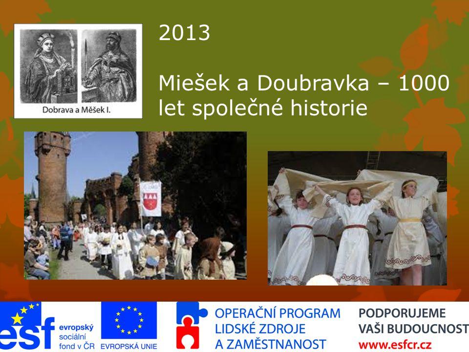 2013 Miešek a Doubravka – 1000 let společné historie