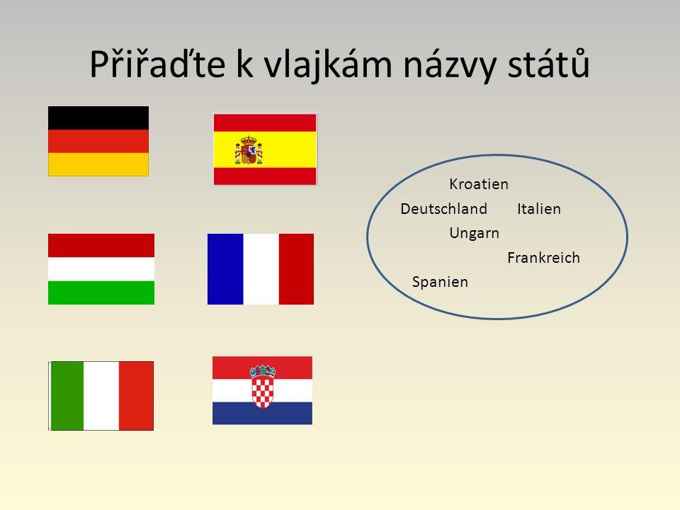 Přiřaďte k vlajkám názvy států Kroatien DeutschlandItalien Ungarn Frankreich Spanien