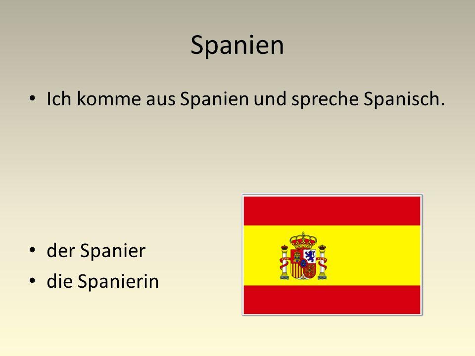 Spanien Ich komme aus Spanien und spreche Spanisch. der Spanier die Spanierin