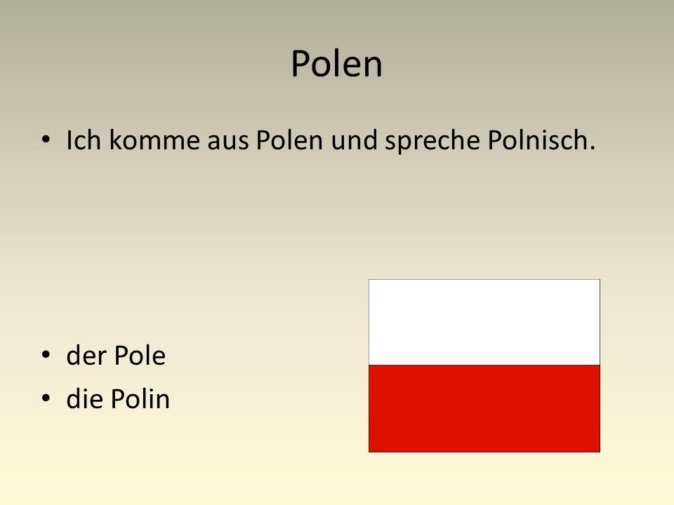 Polen Ich komme aus Polen und spreche Polnisch. der Pole die Polin