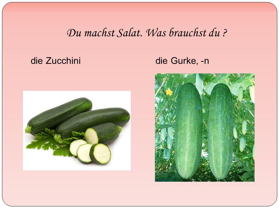 Du machst Salat. Was brauchst du die Zucchinidie Gurke, -n