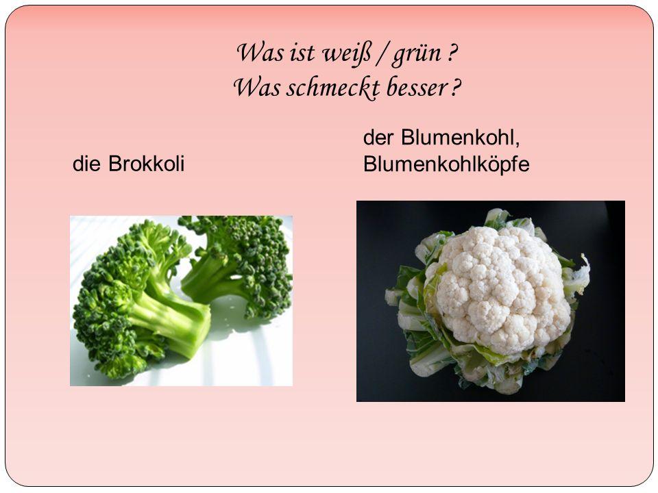 Was ist weiß / grün ? Was schmeckt besser ? die Brokkoli der Blumenkohl, Blumenkohlköpfe