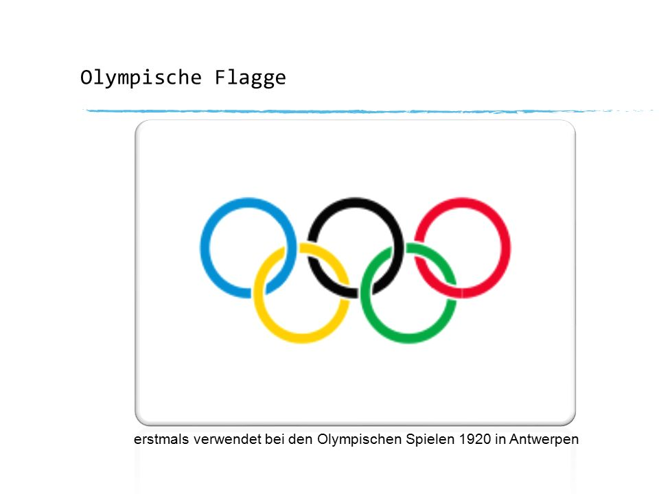 Olympische Flagge erstmals verwendet bei den Olympischen Spielen 1920 in Antwerpen
