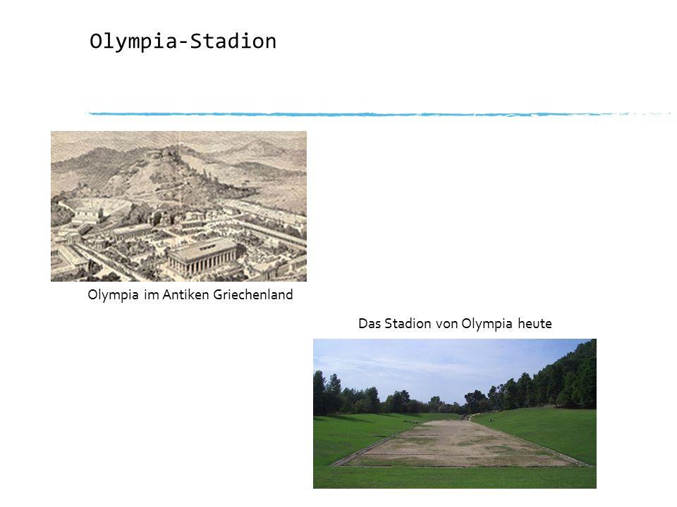 Olympia-Stadion Olympia im Antiken Griechenland Das Stadion von Olympia heute