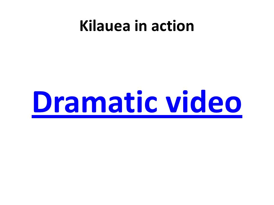 Kilauea in action Dramatic video