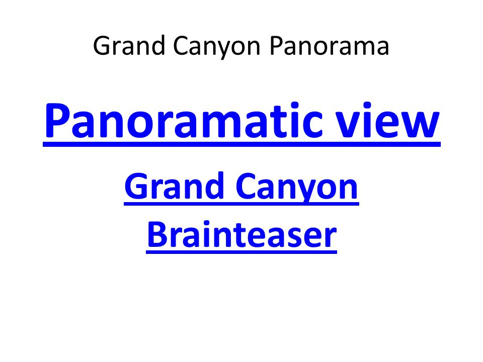 Grand Canyon Panorama Panoramatic view Grand Canyon Brainteaser
