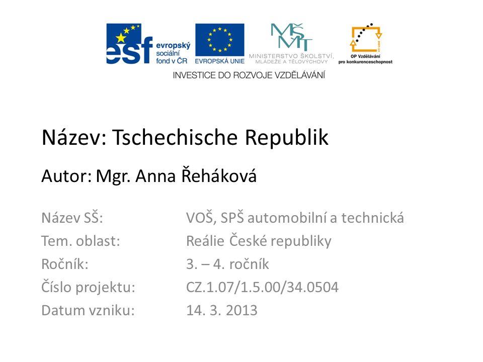 Název: Tschechische Republik Autor: Mgr.