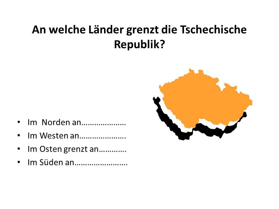 An welche Länder grenzt die Tschechische Republik.
