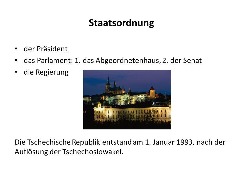 Staatsordnung der Präsident das Parlament: 1. das Abgeordnetenhaus, 2.