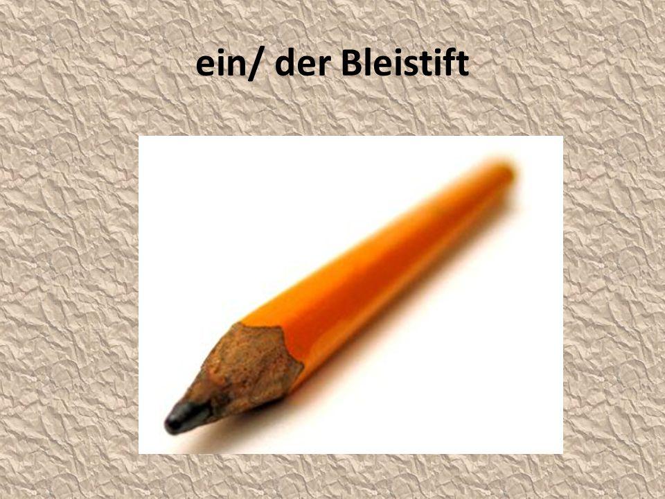 ein/ der Bleistift