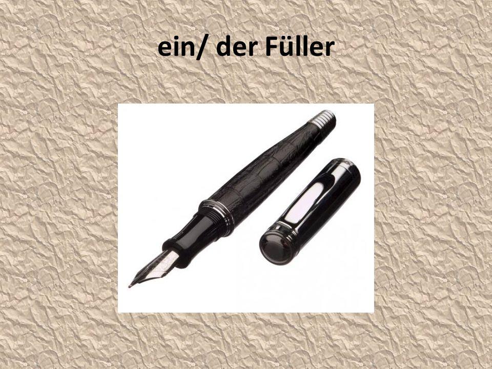 ein/ der Füller