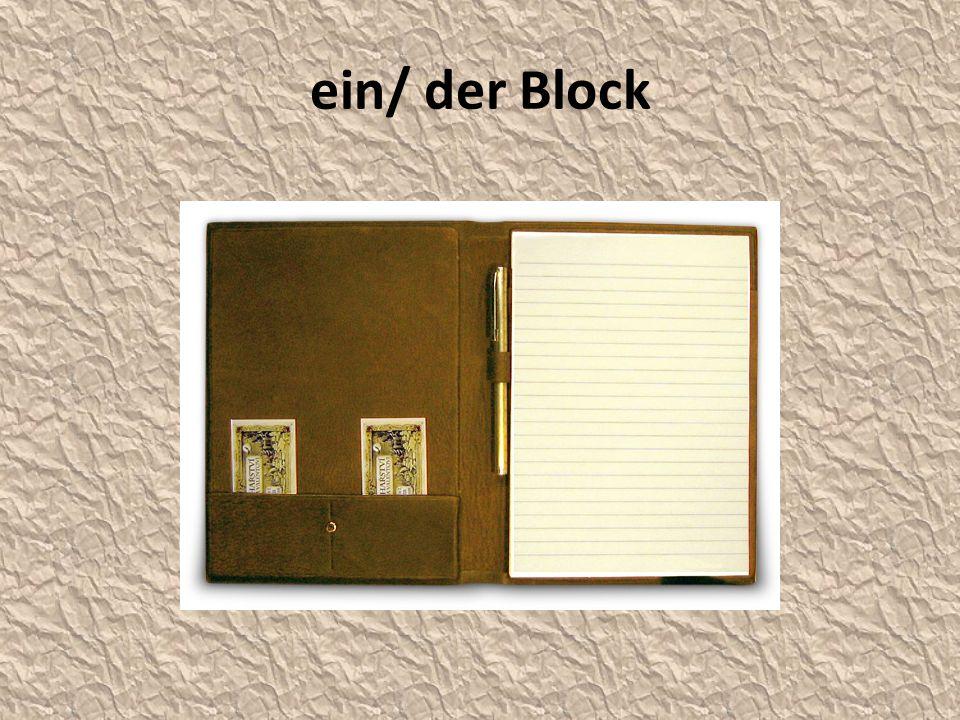 ein/ der Block