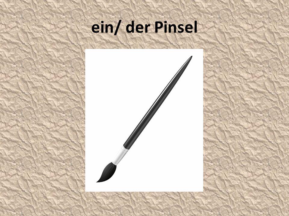 ein/ der Pinsel