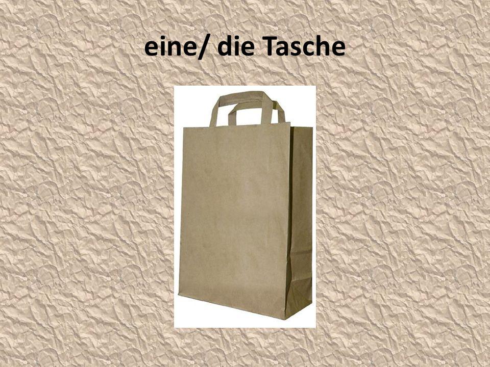 eine/ die Tasche