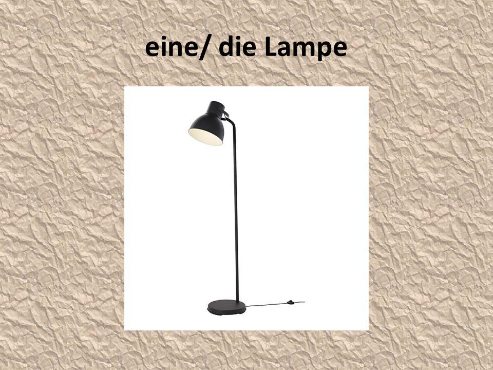 eine/ die Lampe