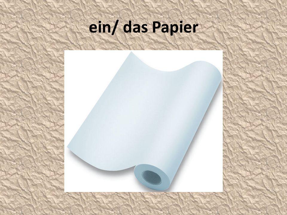 ein/ das Papier
