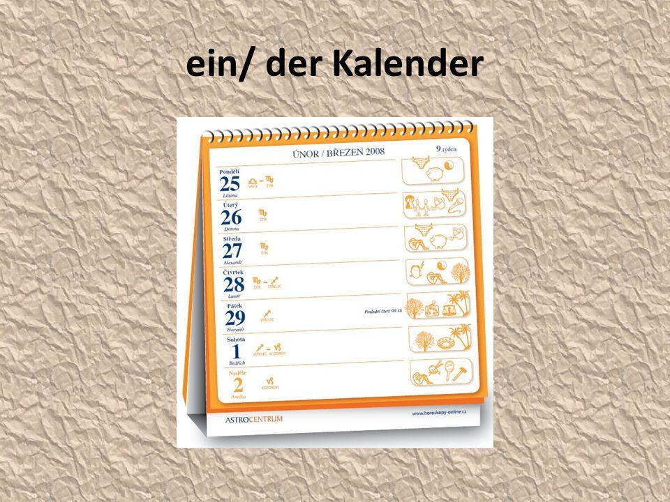 ein/ der Kalender